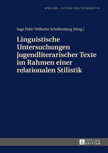 9783631368794: Linguistische Untersuchungen Jugendliterarischer Texte Im Rahmen Einer Relationalen Stilistik (Sprache - System Und Taetigkeit)