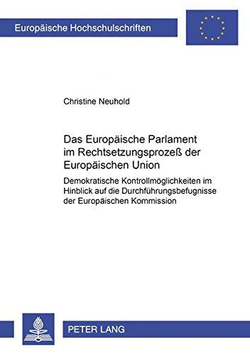 9783631368824: Das Europäische Parlament im Rechtsetzungsprozeß der Europäischen Union: Demokratische Kontrollmöglichkeiten im Hinblick auf die ... Universitaires Européennes) (German Edition)
