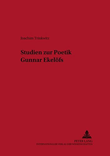 Studien zur Poetik Gunnar Ekelöfs: Joachim Trinkwitz