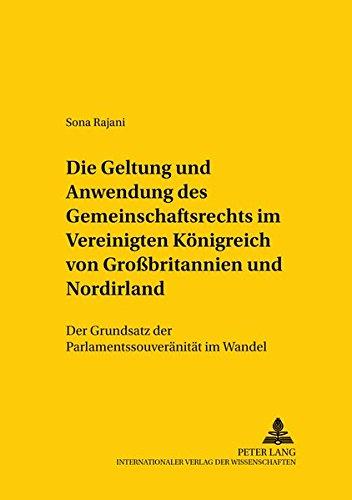 Die Geltung und Anwendung des Gemeinschaftsrechts im Vereinigten Königreich von Groß...