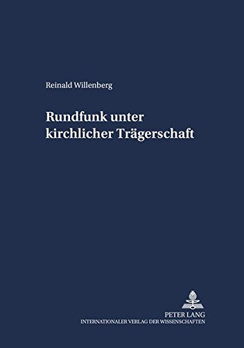 Rundfunk unter kirchlicher Trägerschaft: Reinald Willenberg