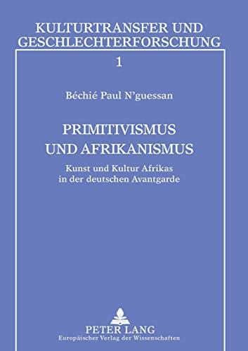 Primitivismus und Afrikanismus: Béchié Paul N'guessan