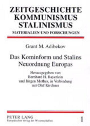 Das Kominform und Stalins Neuordnung Europas: Grant M. Adibekov