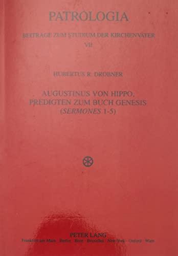 9783631369760: Augustinus von Hippo, Predigten zum Buch Genesis («Sermones» 1-5): Einleitung, Text, Übersetzung und Anmerkungen (Patrologia – Beiträge zum Studium der Kirchenväter) (German Edition)