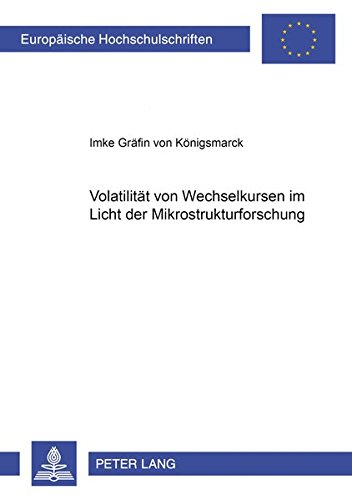 Volatilität von Wechselkursen im Licht der Mikrostrukturforschung: v. Königsmarck, Imke