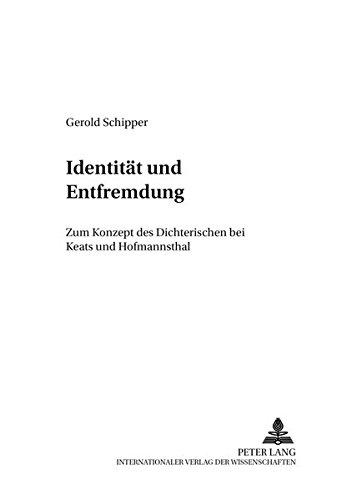 9783631370032: Identität und Entfremdung: Zum Konzept des Dichterischen bei Keats und Hofmannsthal (Analysen und Dokumente) (German Edition)
