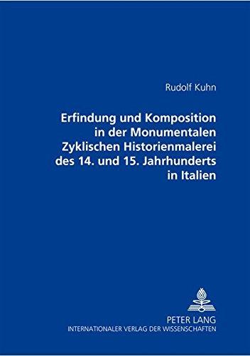 9783631370223: Erfindung Und Komposition in Der Monumentalen Zyklischen Historienmalerei Des 14. Und 15. Jahrhunderts in Italien