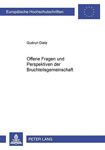 Offene Fragen und Perspektiven der Bruchteilsgemeinschaft: Dietz, Gudrun