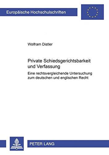 Private Schiedsgerichtsbarkeit und Verfassung: Wolfram Distler