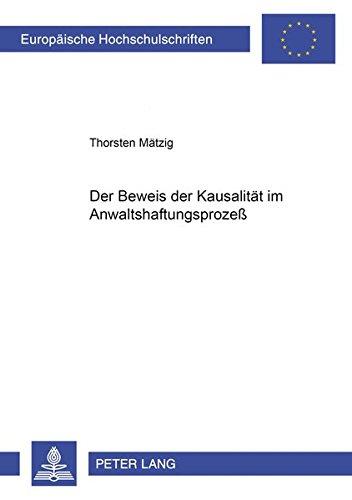 9783631371138: Der Beweis der Kausalität im Anwaltshaftungsprozeß (Europäische Hochschulschriften / European University Studies / Publications Universitaires Européennes) (German Edition)