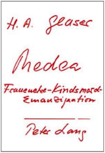 Medea oder Frauenehre, Kindsmord und Emanzipation: Horst Albert Glaser