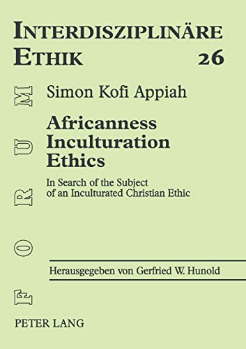 9783631371640: Africannes-Inculturation-Ethics: In Search of the Subject of an