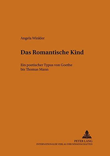 9783631372685: Das romantische Kind: Ein poetischer Typus von Goethe bis Thomas Mann (Heidelberger Beitrage Zur Deutschen Literatur)