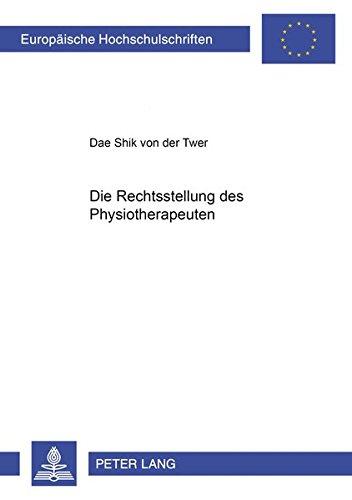 9783631372760: Die Rechtsstellung der Physiotherapeuten (Europäische Hochschulschriften / European University Studies / Publications Universitaires Européennes) (German Edition)