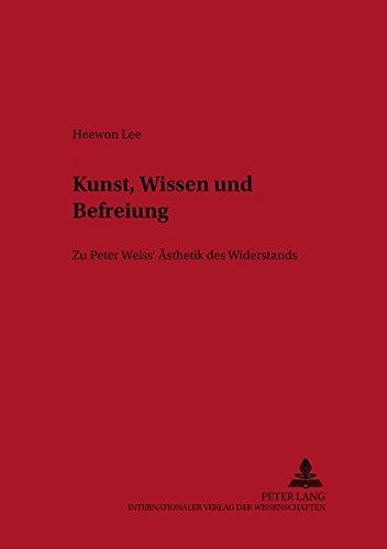 """9783631373156: Kunst, Wissen und Befreiung: Zu Peter Weiss'"""" Ästhetik des Widerstands (Bremer Beiträge zur Literatur- und Ideengeschichte) (German Edition)"""