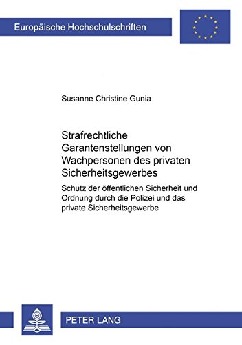 Strafrechtliche Garantenstellungen von Wachpersonen des privaten Sicherheitsgewerbes: Susanne ...