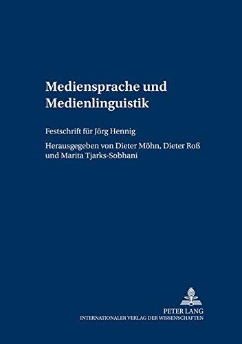 9783631373682: Mediensprache und Medienlinguistik: Festschrift für Jörg Hennig (Sprache in der Gesellschaft)