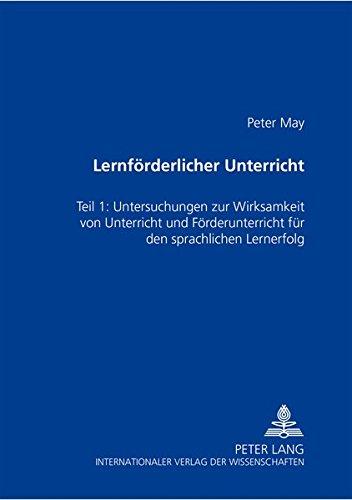 Lernfoerderlicher Unterricht: Teil 1: Untersuchung Zur Wirksamkeit Von Unterricht Und ...