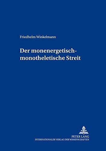 Der monenergetisch-monotheletische Streit: Friedhelm Winkelmann