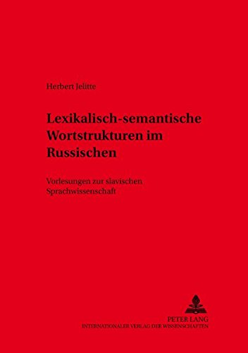 Lexikalisch-semantische Wortstrukturen im Russischen: Herbert Jelitte