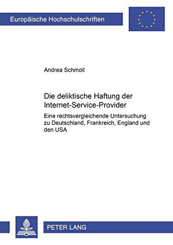 Die deliktische Haftung der Internet-Service-Provider: Eine rechtsvergleichende Untersuchung zu ...