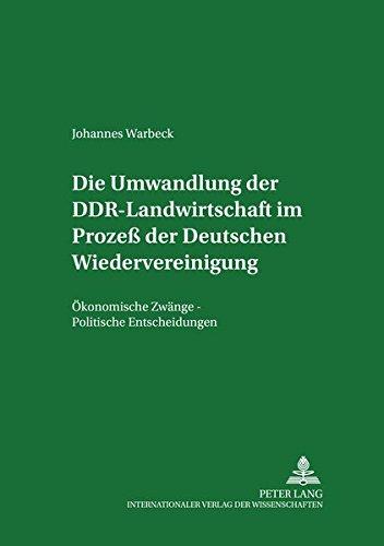 9783631374658: Die Umwandlung Der Ddr-Landwirtschaft Im Prozess Der Deutschen Wiedervereinigung: Oekonomische Zwaenge - Politische Entscheidungen