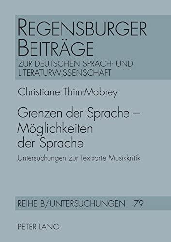 9783631375075: Grenzen der Sprache - Möglichkeiten der Sprache: Untersuchungen zur Textsorte Musikkritik (Regensburger Beiträge zur deutschen Sprach- und Literaturwissenschaft)