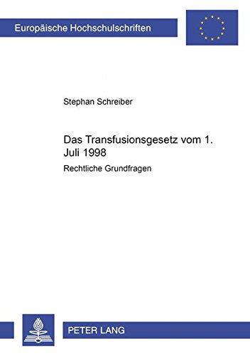 Das Transfusionsgesetz vom 1. Juli 1998: Stephan Schreiber
