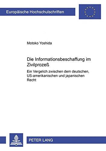 Die Informationsbeschaffung Im Zivilprozess: Ein Vergleich Zwischen Dem Deutschen, ...