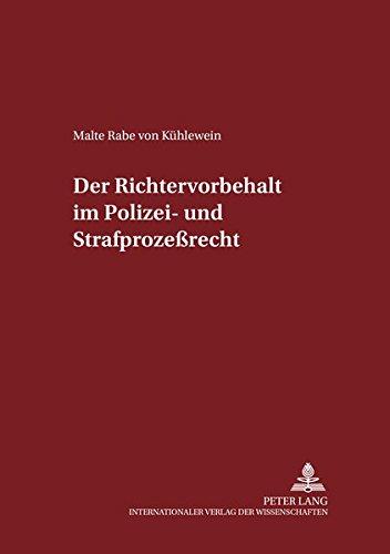 9783631375341: Der Richtervorbehalt im Polizei- und Strafprozeßrecht (Schriften zum Strafrecht und Strafprozeßrecht) (German Edition)