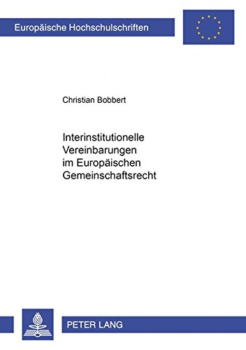 9783631375419: Interinstitutionelle Vereinbarungen im Europäischen Gemeinschaftsrecht (Europäische Hochschulschriften / European University Studies / Publications Universitaires Européennes) (German Edition)