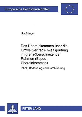 9783631375747: Das Uebereinkommen Ueber Die Umweltvertraeglichkeitspruefung Im Grenzueberschreitenden Rahmen (Espoo-Uebereinkommen): Inhalt, Bedeutung Und ... / European University Studie)
