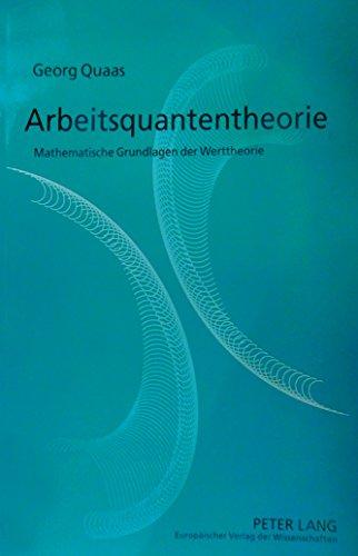 9783631375815: Arbeitsquantentheorie: Mathematische Grundlagen Der Werttheorie
