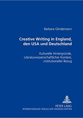 Creative Writing in England, den USA und Deutschland: Barbara Glindemann