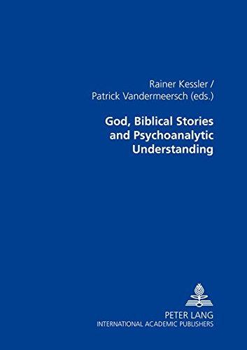 God, Biblical Stories and Psychoanalytic Understanding: Kessler Rainer / Vandermeersch