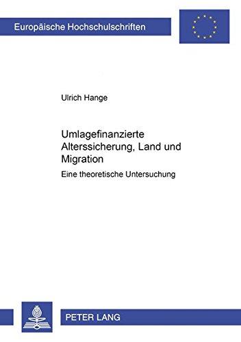 Umlagefinanzierte Alterssicherung, Land Und Migration: Eine Theoretische Untersuchung (Paperback): ...