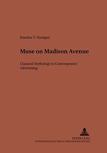 9783631376522: 127: Muse on Madison Avenue: Classical Mythology in Contemporary Advertising (Studien zur klassischen Philologie)