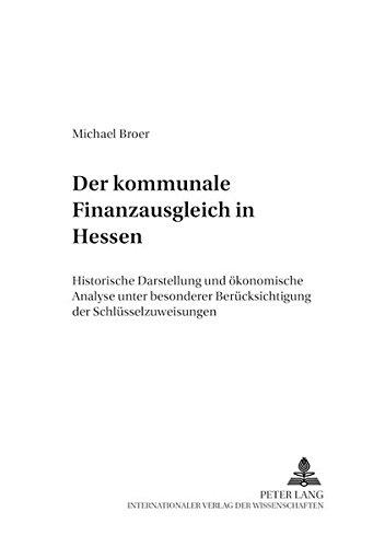 Der kommunale Finanzausgleich in Hessen Historische Darstellung und ökonomische Analyse unter ...