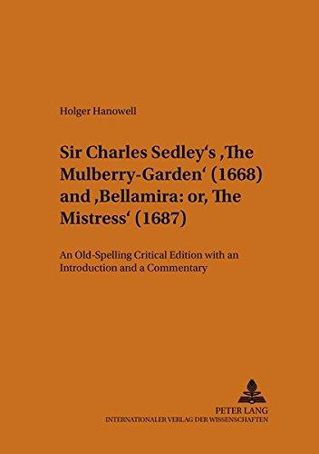 Sir Charles Sedley's 'The Mulberry-Garden' (1668) and 'Bellamira:: Hanowell ...