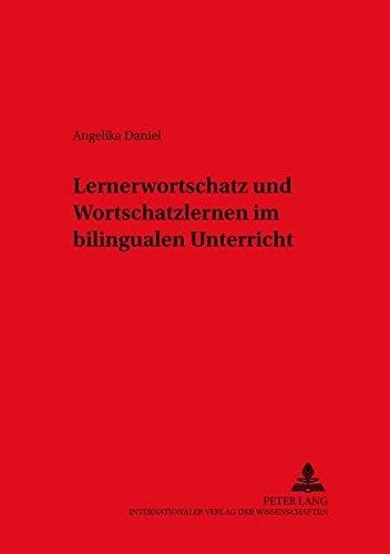 Lernerwortschatz und Wortschatzlernen im bilingualen Unterricht: Angelika Daniel