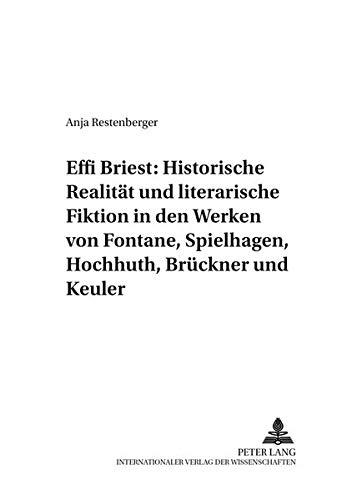 9783631377413: Effi Briest: Historische Realität und literarische Fiktion in den Werken von Fontane, Spielhagen, Hochhuth, Brückner und Keuler (Mäander. Beiträge zur deutschen Literatur) (German Edition)