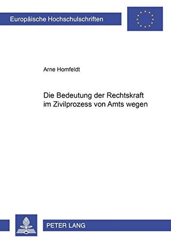 Die Beachtung Der Rechtskraft Im Zivilprozess Von Amts Wegen (Paperback): Arne Homfeldt