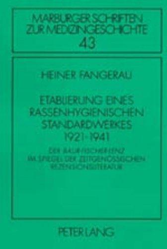 """Etablierung eines rassenhygienischen Standardwerkes 1921-1941: Der """"Baur-Fischer-Lenz im ..."""