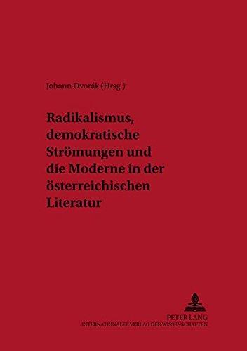 9783631378267: Radikalismus, Demokratische Stromungen Und Die Moderne In Der Osterreichischen Literatur