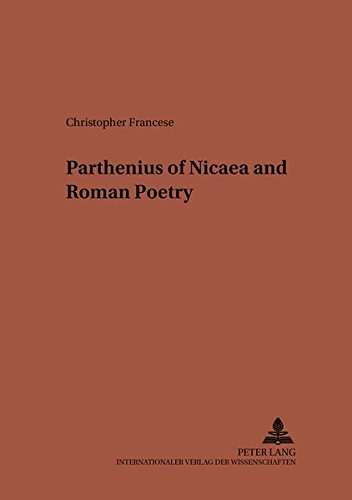 9783631378441: Parthenius of Nicaea and Roman Poetry (Studien zur Klassischen Philologie)