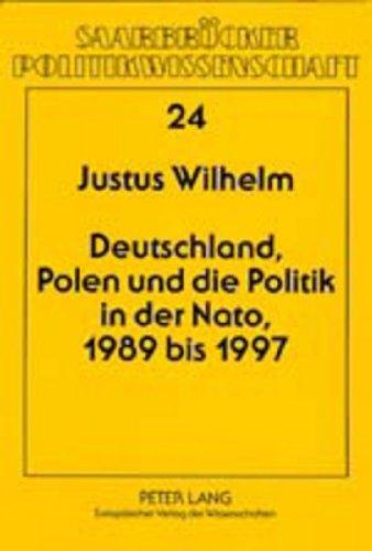 9783631378687: Deutschland, Polen und die Politik in der NATO, 1989 bis 1997 (Saarbrücker Politikwissenschaft) (German Edition)