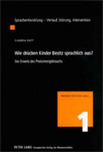 9783631378779: Wie drücken Kinder Besitz sprachlich aus?: Der Erwerb des Pronomengebrauchs (Sprachentwicklung) (German Edition)