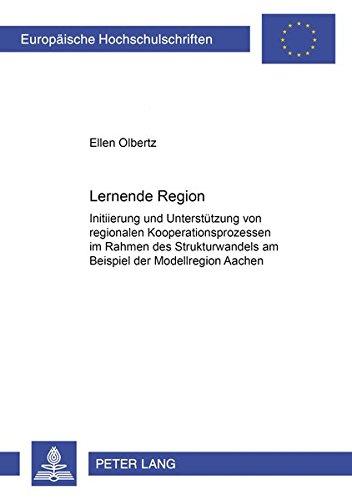 Lernende Region Initiierung und Unterstützung von regionalen Kooperationsprozessen im Rahmen ...