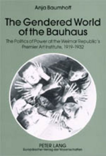 9783631379455: The Gendered World of the Bauhaus: The Politics of Power at the Weimar Republic's Premier Art Institute, 1919-1932