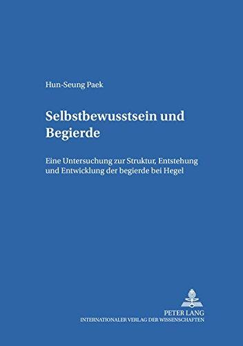 9783631379981: Selbstbewußtsein und Begierde: Eine Untersuchung zur Struktur, Entstehung und Entwicklung der Begierde bei Hegel (Pragmata) (German Edition)